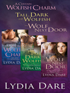 Lydia Dare Wolf Bundle (eBook): A Certain Wolfish Charm; Tall, Dark and Wolfish; The Wolf Next Door